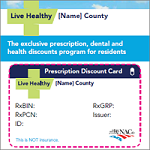 The NACo Prescription, Health & Dental Discount Card