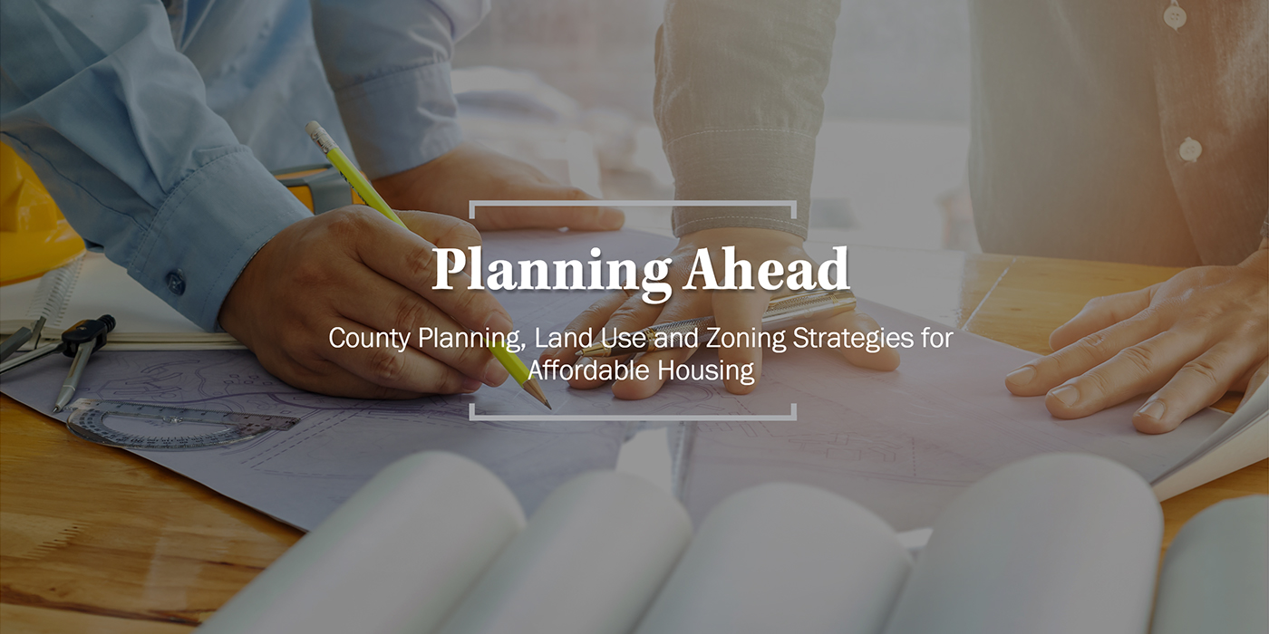 Planning Ahead: County Planning, Land Use and Zoning